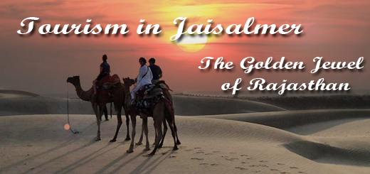 Tourism in Jaisalmer – The Golden Jewel of Rajasthan
