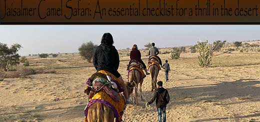 Jaisalmer Camel Safari: An Essential Checklist for a Thrill in the Desert